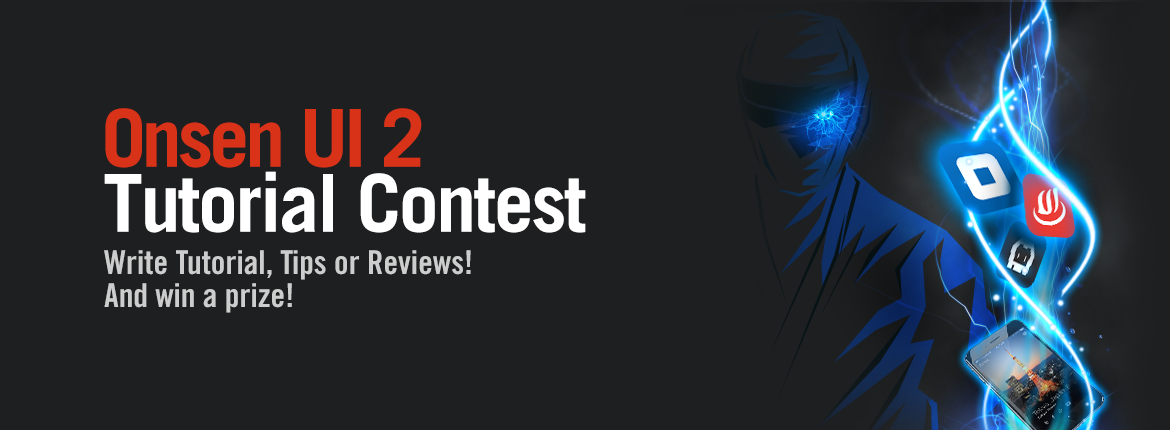 Onsen UI 2 Tutorial Contest/Write Tutorial, Tips or Reviews! And win a prize!